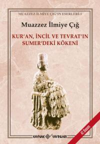 Kur'an, İncil ve Tevrat'ın Sumer'deki Kökeni