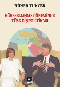 Küreselleşme Döneminde Türk Dış Politikası Hüner Tuncer