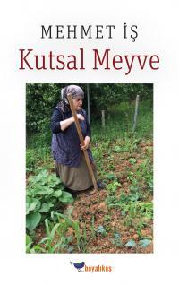 Kutsal Meyve %25 indirimli Mehmet İş