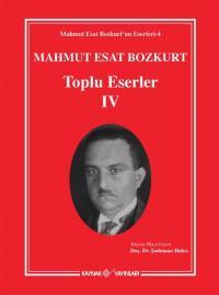 Mahmut Esat Bozkurt Toplu Eserler-IV Mahmut Esat Bozkurt