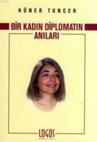 Bir Kadın Diplomatın Anıları