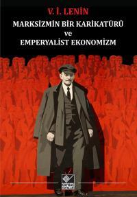 Marksizmin Bir Karikatürü ve Emperyalist Ekonomizm V.İ Lenin