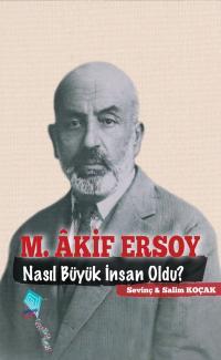 Mehmet Âkif Nasıl Büyük İnsan Oldu?