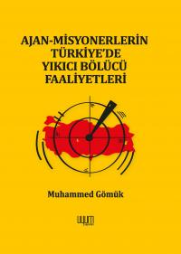 Ajan - Misyonerlerin Türkiye'de Yıkıcı Bölücü Faaliyetleri %25 indirim