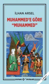 Muhammed'e Göre ''Muhammed'' İlhan Arsel