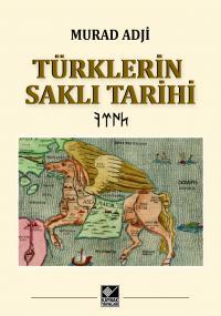 Türklerin Saklı Tarihi Murad Adji