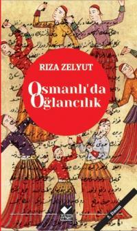 Osmanlı'da Oğlancılık Rıza Zelyut