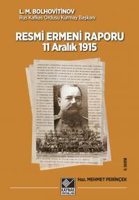 Resmi Ermeni Raporu 11 Aralık 1915 L. M. Bolhovitinov