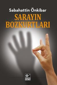 Sarayın Bozkurtları Sabahattin Önkibar