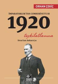 1920 Teşkilatlanma Orhan Çekiç
