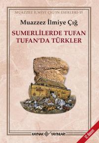 Sumerlilerde Tufan Tufan'da Türkler Muazzez İlmiye Çığ