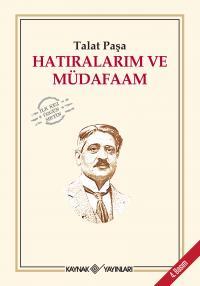 Hatıralarım ve Müdafaam - Talat Paşa
