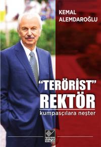 """Terörist"" Rektör Kemal Alemdaroğlu"