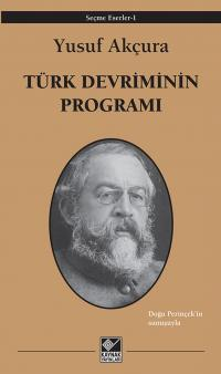 Türk Devriminin Programı Yusuf Akçura