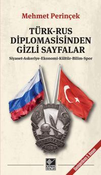 Türk-Rus Diplomasisinden Gizli Sayfalar Mehmet Perinçek