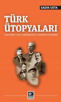 Türk Ütopyaları Sadık Usta