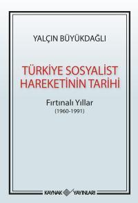 Türkiye Sosyalist Hareketinin Tarihi Yalçın Büyükdağlı