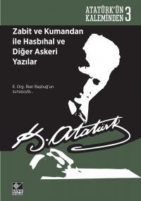 Zabit ve Kumandan ile Hasbıhal ve Diğer Askeri Yazılar Mustafa Kemal A