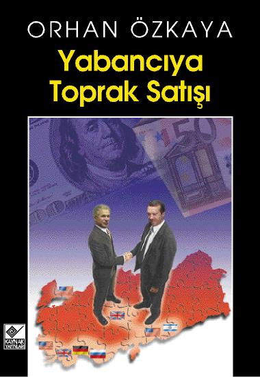 Orhan Özkaya Yabancıya Toprak Satışı ile ilgili görsel sonucu